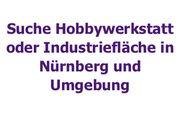 Suche Hobbywerkstatt oder Industriefläche in